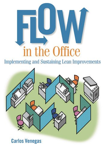 Flow in the Office Implementing and Sustaining Lean Improvements book cover