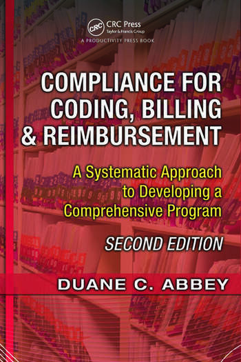 Compliance for Coding, Billing & Reimbursement A Systematic Approach to Developing a Comprehensive Program book cover