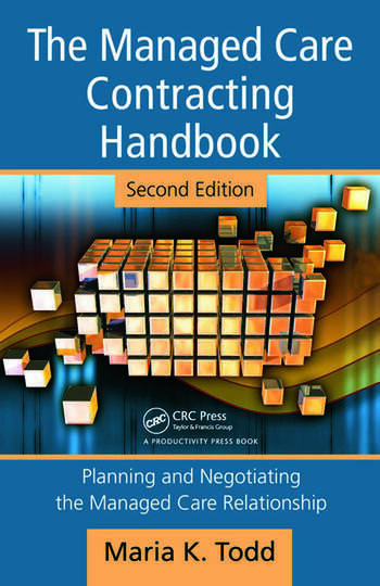 The Managed Care Contracting Handbook Planning & Negotiating the Managed Care Relationship book cover