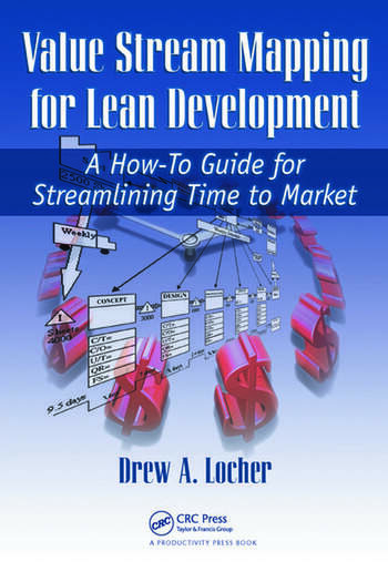 Value Stream Mapping for Lean Development A How-To Guide for Streamlining Time to Market book cover