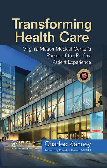 Transforming Health Care Virginia Mason Medical Center's Pursuit of the Perfect Patient Experience book cover