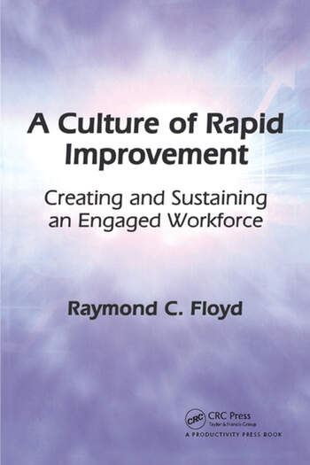 A Culture of Rapid Improvement Creating and Sustaining an Engaged Workforce book cover