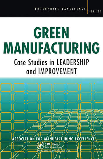 Green Manufacturing Case Studies in Lean and Sustainability book cover
