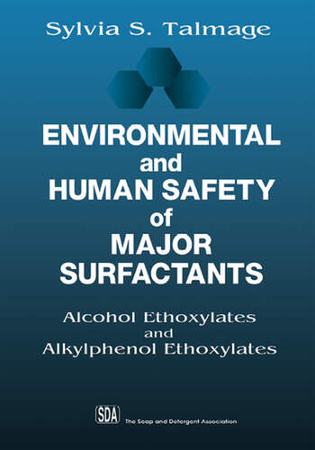 Environmental and Human Safety of Major Surfactants Alcohol Ethoxylates and Alkylphenol Ethoxylates book cover