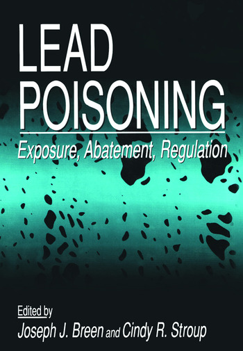 Lead Poisoning Exposure, Abatement, Regulation book cover