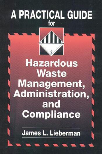 A Practical Guide for Hazardous Waste Management, Administration, and Compliance book cover
