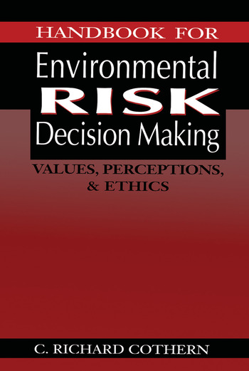 Handbook for Environmental Risk Decision Making Values, Perceptions, and Ethics book cover
