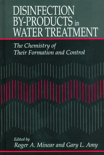 Disinfection By-Products in Water TreatmentThe Chemistry of Their Formation and Control book cover