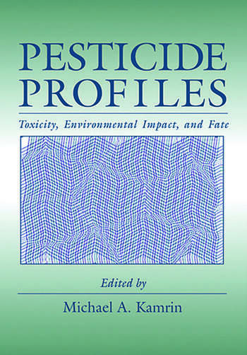 Pesticide Profiles Toxicity, Environmental Impact, and Fate book cover