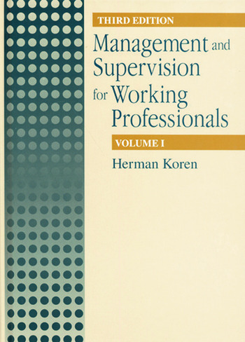Management and Supervision for Working Professionals, Third Edition, Volume I book cover
