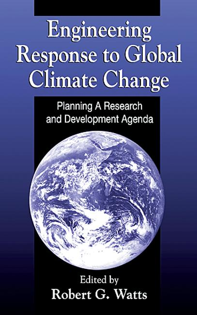 Engineering Response to Global Climate Change Planning a Research and Development Agenda book cover