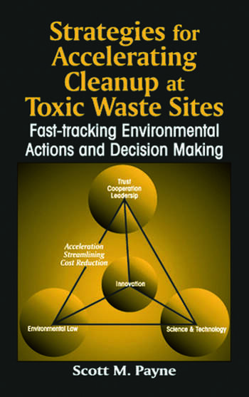 Strategies for Accelerating Cleanup at Toxic Waste Sites Fast-Tracking Environmental Actions and Decision Making book cover