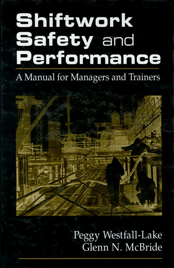 Shiftwork Safety and Performance A Manual for Managers and Trainers book cover