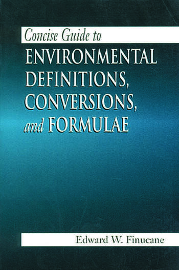 Concise Guide to Environmental Definitions, Conversions, and Formulae book cover