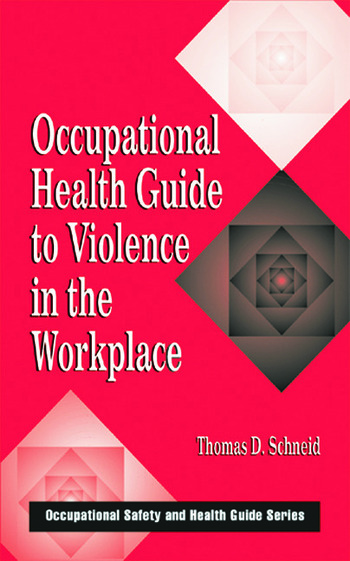 Occupational Health Guide to Violence in the Workplace book cover