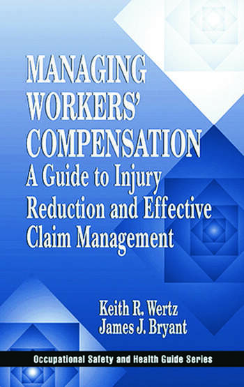 Managing Workers' Compensation A Guide to Injury Reduction and Effective Claim Management book cover