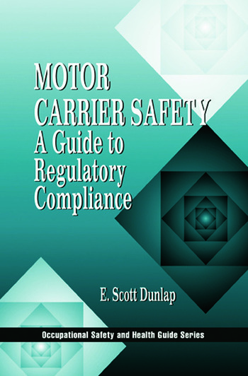 Motor Carrier Safety A Guide to Regulatory Compliance book cover