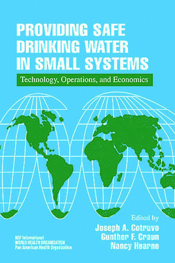 Providing Safe Drinking Water in Small Systems Technology, Operations, and Economics book cover