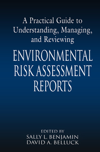 A Practical Guide to Understanding, Managing, and Reviewing Environmental Risk Assessment Reports book cover