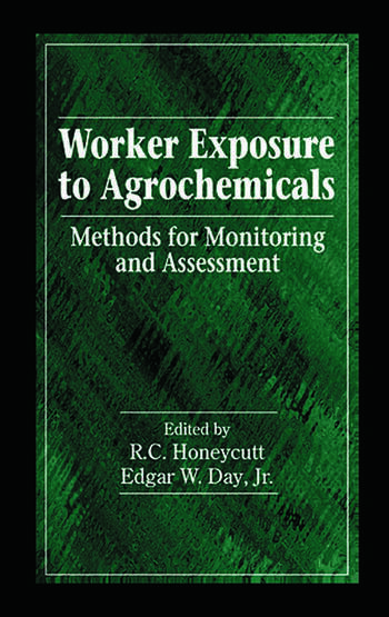 Worker Exposure to Agrochemicals Methods for Monitoring and Assessment book cover