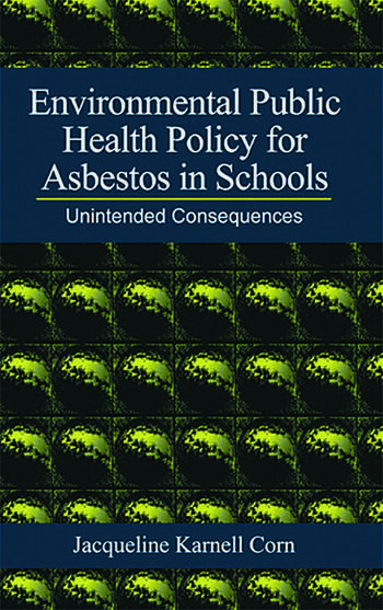 Environmental Public Health Policy for Asbestos in Schools Unintended Consequences book cover