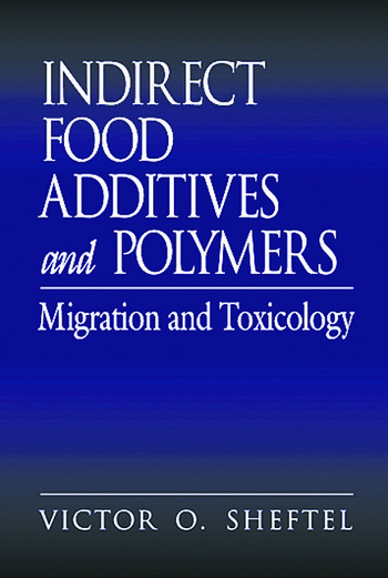 Indirect Food Additives and Polymers Migration and Toxicology book cover