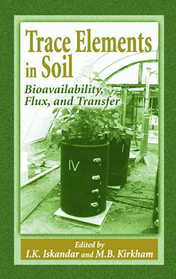 Trace Elements in Soil Bioavailability, Flux, and Transfer book cover