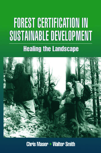 Forest Certification in Sustainable Development Healing the Landscape book cover