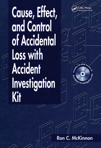 Cause, Effect, and Control of Accidental Loss with Accident Investigation Kit book cover