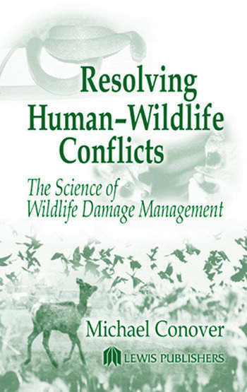 Resolving Human-Wildlife Conflicts The Science of Wildlife Damage Management book cover