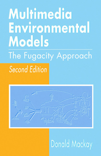 Multimedia Environmental Models The Fugacity Approach, Second Edition book cover