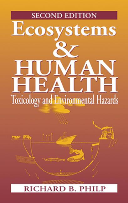 Ecosystems and Human Health Toxicology and Environmental Hazards, Second Edition book cover