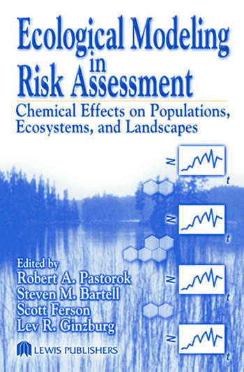 Ecological Modeling in Risk Assessment Chemical Effects on Populations, Ecosystems, and Landscapes book cover