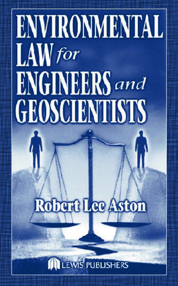 Environmental Law for Engineers and Geoscientists book cover