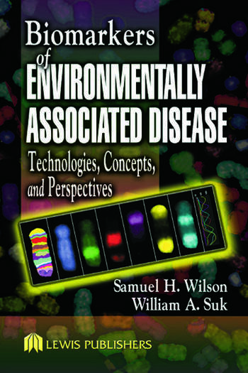 Biomarkers of Environmentally Associated Disease Technologies, Concepts, and Perspectives book cover