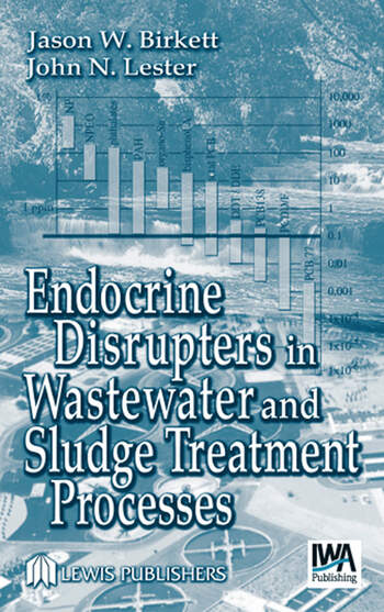 Endocrine Disrupters in Wastewater and Sludge Treatment Processes book cover
