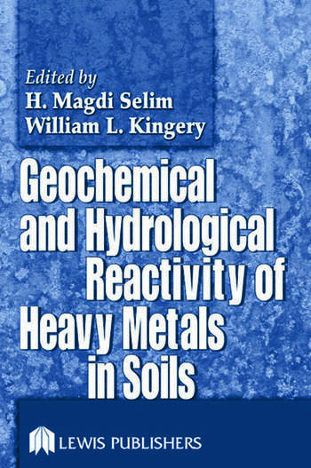 Geochemical and Hydrological Reactivity of Heavy Metals in Soils book cover