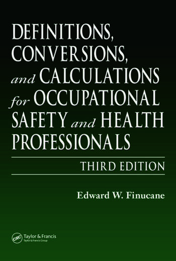 Definitions, Conversions, and Calculations for Occupational Safety and Health Professionals book cover