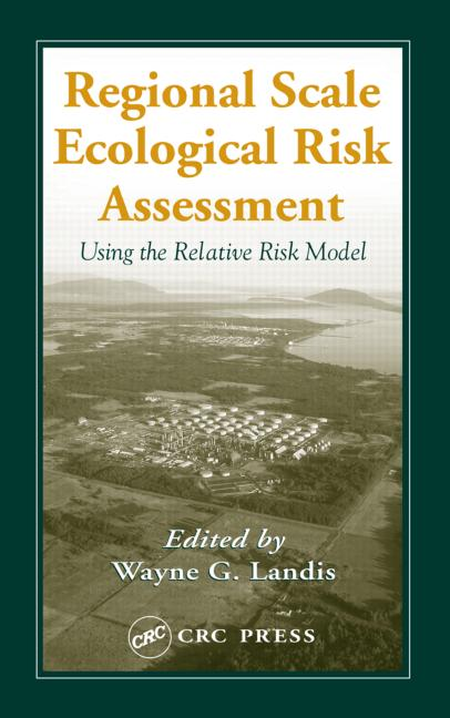 Regional Scale Ecological Risk Assessment Using the Relative Risk Model book cover