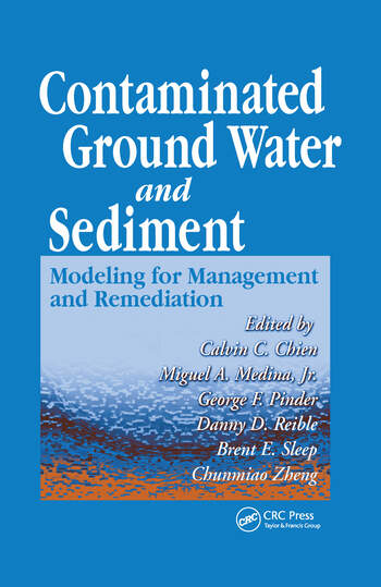 Contaminated Ground Water and Sediment Modeling for Management and Remediation book cover