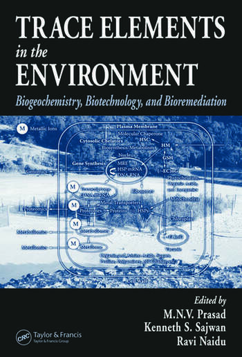 Trace Elements in the Environment Biogeochemistry, Biotechnology, and Bioremediation book cover