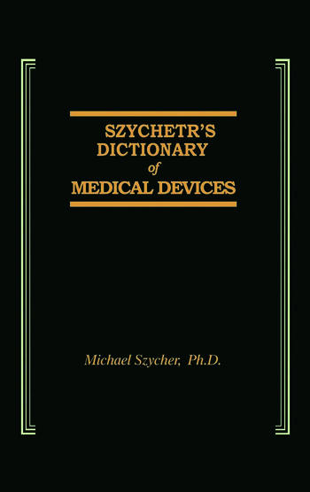 Szycher's Dictionary of Medical Devices book cover