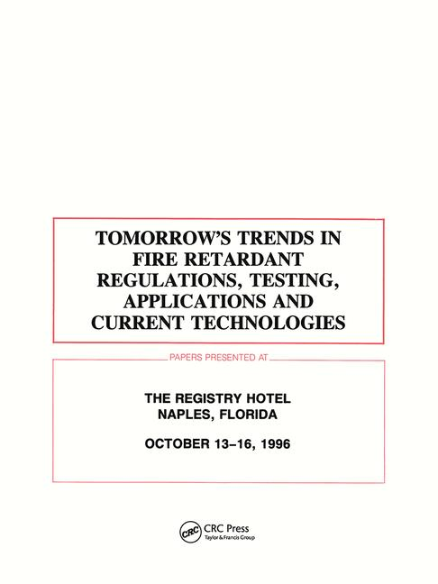 Tomorrows Trends in Fire Retardant Regulations, Testing, and Applications book cover