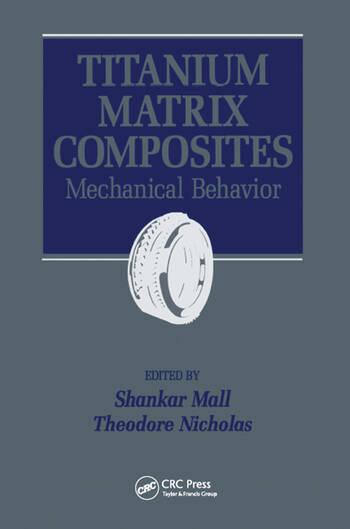 Titanium Matrix Composites Mechanical Behavior book cover