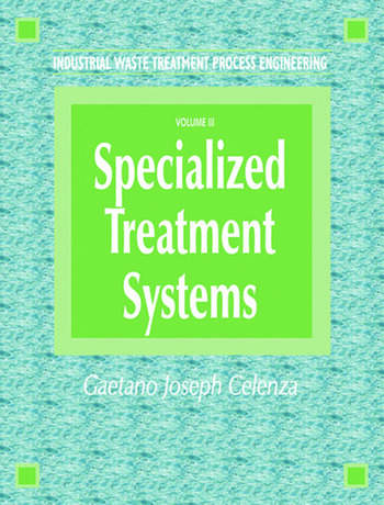 Industrial Waste Treatment Processes Engineering Specialized Treatment Systems, Volume III book cover