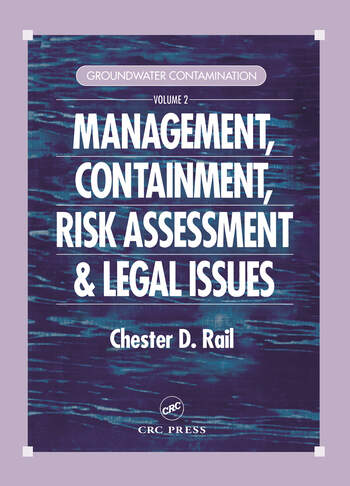Groundwater Contamination, Volume II Management, Containment, Risk Assessment and Legal Issues book cover