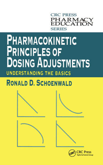 Pharmacokinetic Principles of Dosing Adjustments Understanding the Basics book cover