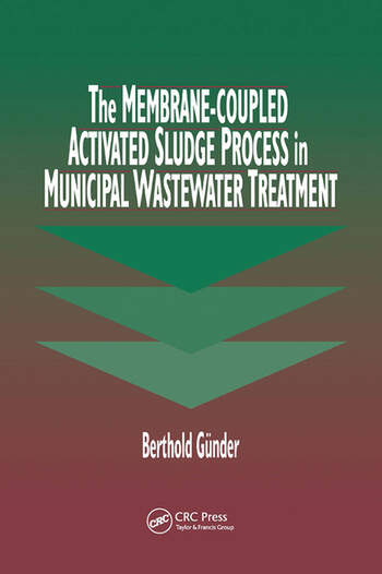 The Membrane-Coupled Activated Sludge Process in Municipal Wastewater Treatment book cover