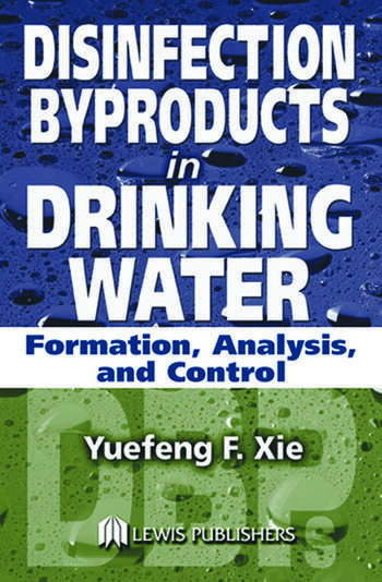 Disinfection Byproducts in Drinking Water Formation, Analysis, and Control book cover