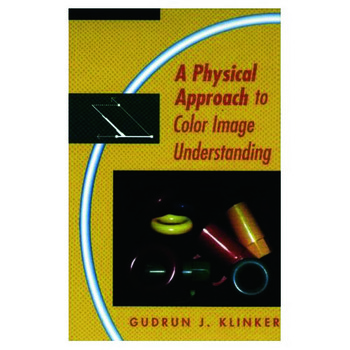 A Physical Approach to Color Image Understanding book cover